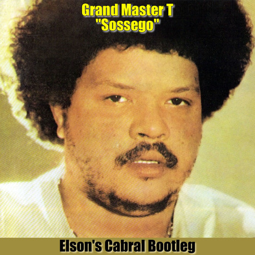 Grand Master T - Sossego (Elson's Cabral Bootleg)