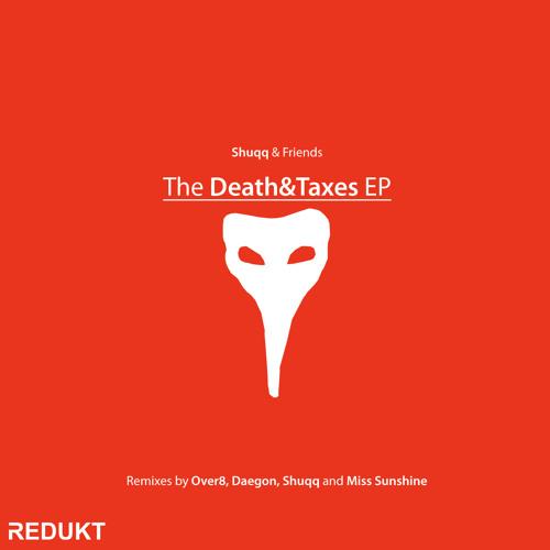 Shuqq - Death&Taxes (Shuqq's Beakmask Remix)