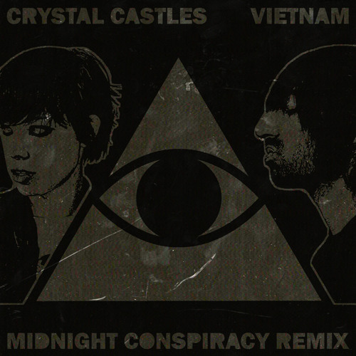 Crystal Castles - Vietnam (Midnight Conspiracy Remix) *Free Download*