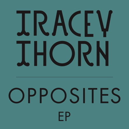 Tracey Thorn 'Late In The Afternoon' (Blue Daisy Remix) (Extract)