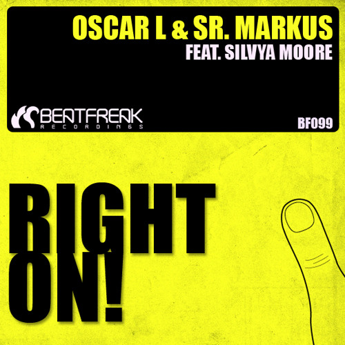 Oscar L & Sr. Markus Feat. Silvya Moore- Right On (Original Mix)