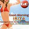 George F, Eran Hersh & Darmon Feat. Jewda Maccabi - Good Morning Ibiza  (Tekkman's Ibiza Tekk Mix)