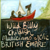 Wild Billy Childish & The Musicians of the British Empire - The Song No One Wants To Hear
