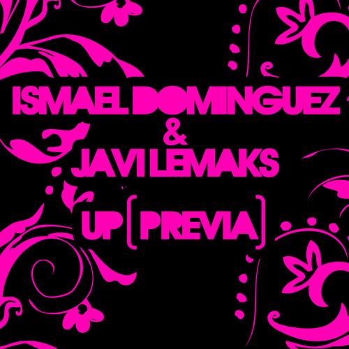 ISMAEL DOMINGUEZ & JAVI LEMAKS - UP (PREVIA)