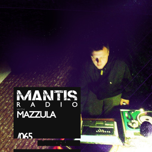 Mazzula LIVE - Mantis Radio show.