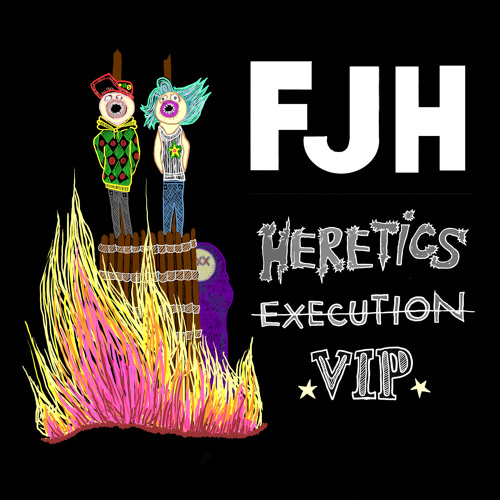 FJH - Heretic's Execution [VIP]