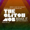 The Glitch Mob - Drive It Like You Stole It (Stolen Alien Submarine Mix)