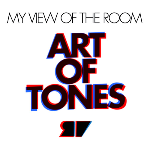 Art Of Tones Presents My View Of The Room / THE MIX / FREE DOWNLOAD