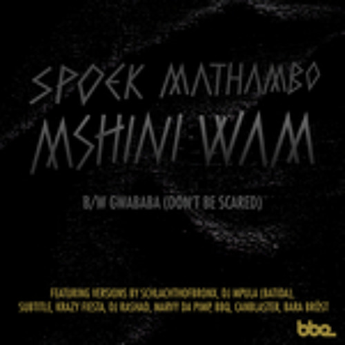 SPOEK MATHAMBO - GWABABA (SCHLACHTHOFBRONX REMIX)