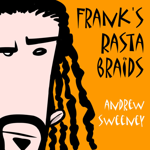 Frank's Rasta Braids