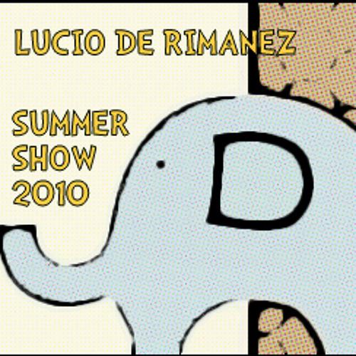 Lucio De Rimanez - SUMMER SHOW 2010 !!!