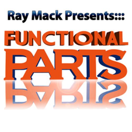 :::Ray Mack presents FUNCTIONAL PARTS:::