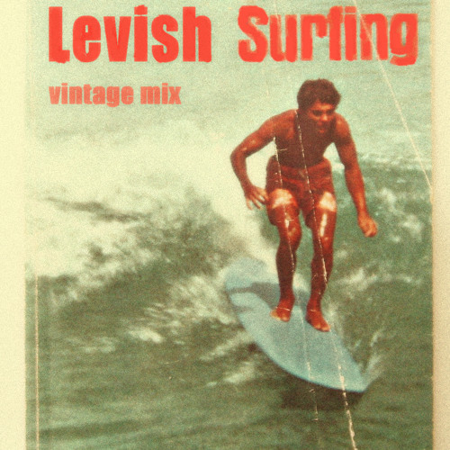 Levish - Surfing Vintage Mix (July 27th, 2010)