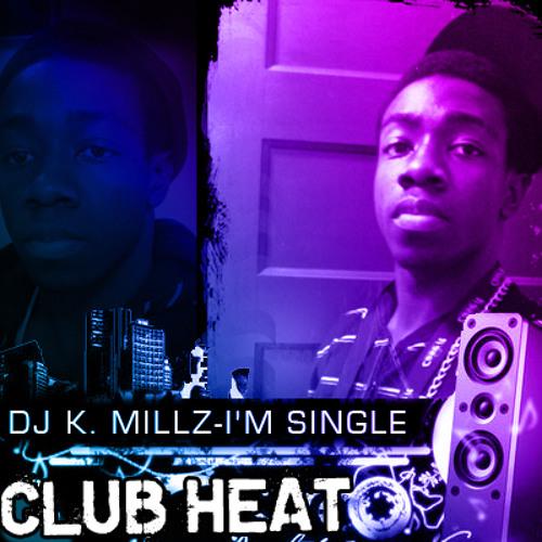 Dj K. Millz-I'm Single