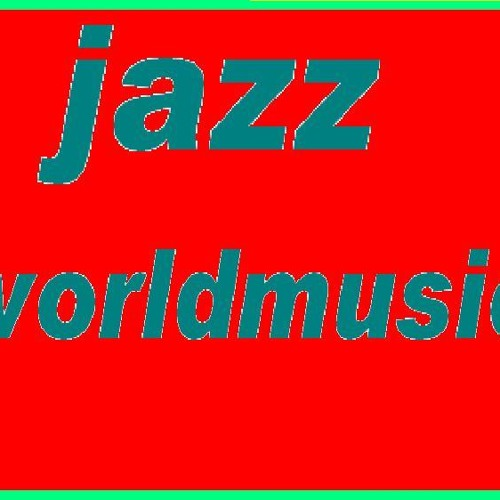 Jazz and Worldmusic