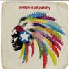 Switch-A Bit Patchy (Sandro Monte 2008 Remix)