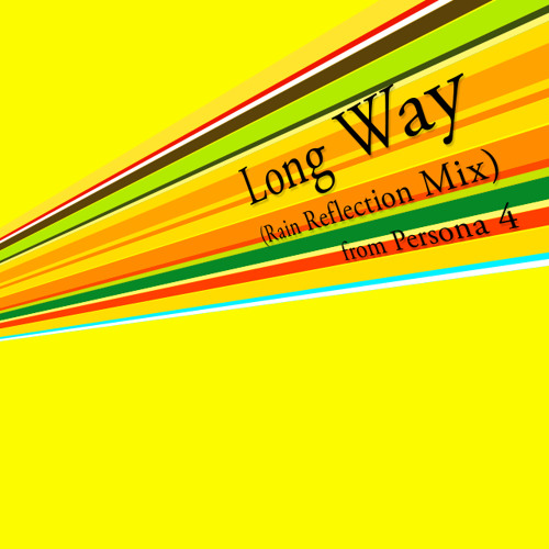 "[2009] Long Way (Rain Reflection Mix) from ""Persona 4"""