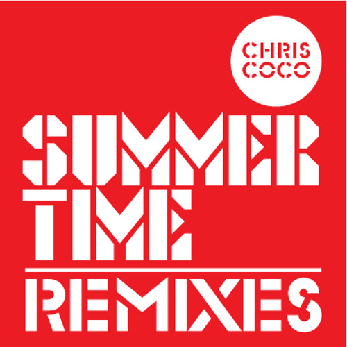 chris coco - summertime (lemon popsicle remix)