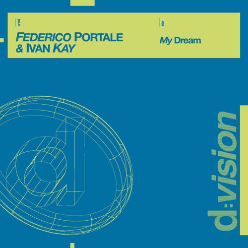 "Federico Portale e  Ivan Kay - My Dream ""Club Mix "" (d:vision)"