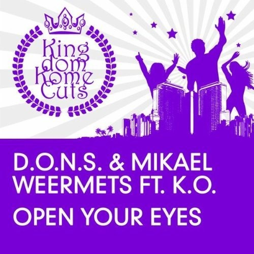 D.O.N.S & Mikael Weermets ft K.O. - Open Your Eyes (Original Mix)