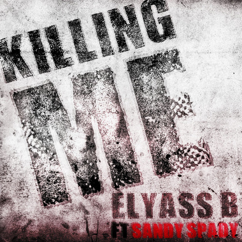 Elyass.B Feat. Sandy Spady - killing Me (Original Mix)