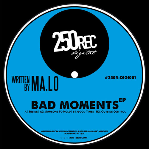 MaLo - Bad Moments EP [250RECD01]