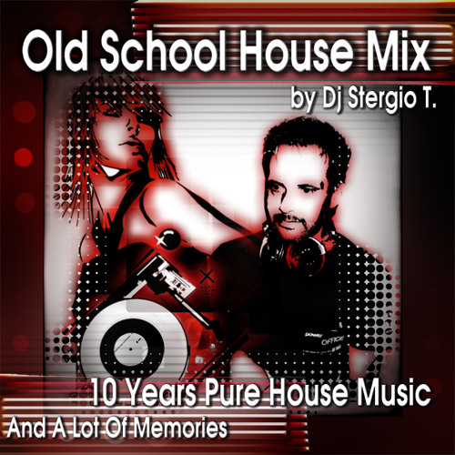 Old School House Mix (Mixed by Dj Stergio T.)