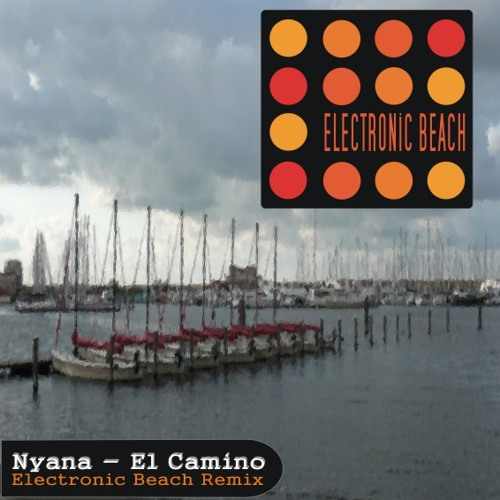 Nyana - El Camino (Electronic Beach Remix)