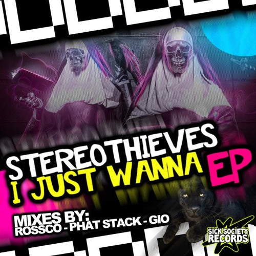 Stereothieves - I Just Wanna (GIO Remix) PREVIEW [Sick Society Records]