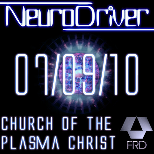 NeuroDriver - Church of the Plasma Christ (Preview)