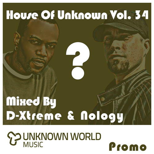 House Of Unknown Vol. 34 - D-Xtreme & Nology