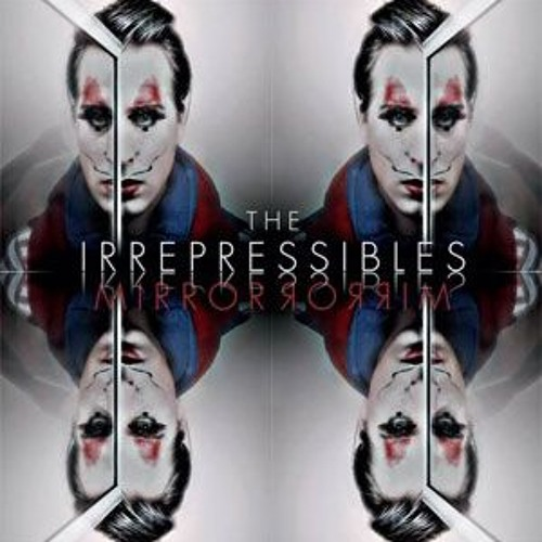 [ The Irrepressibles - In this Shirt ]