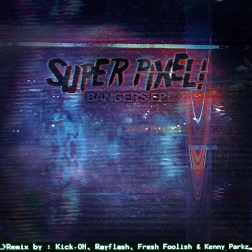 SUPER PIXEL! - Bangers (Original Mix)
