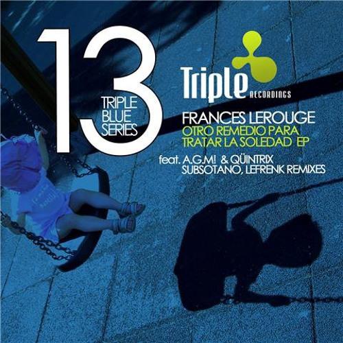 Otro Remedio Para Tratar La Soledad (Original Mix) [TRIPLE RECORDINGS,TRIPLEBLUE13,2010]