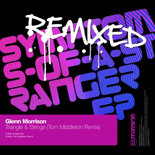 Glenn Morrison - Triangle & Strings (Tom Middleton Remix) - Morrison Recordings