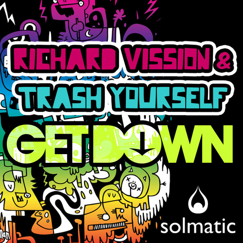 Richard Vission & Trash Yourself- Get Down (Lucky Date Remix)