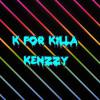 K for killa kenzy