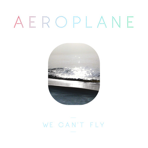 Aeroplane - We Can't Fly (album preview)