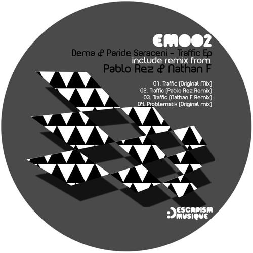 Dema & Paride Saraceni - Traffic [Escapism Musique]