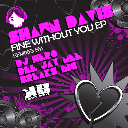 Shawn Davis - Fine Without You (Breaks Inc. Rmx) [FREE DOWNLOAD]