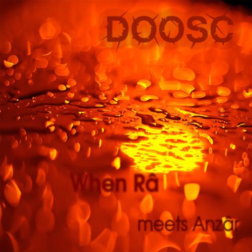 DoosC - When Ra Meets Anzar