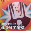Engelsturz - Supermarkt (Studio Version)