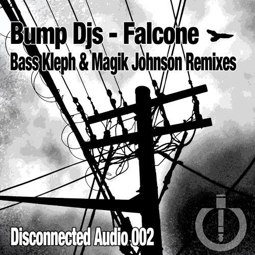 Bump DJs - Falcone (Bass Kleph Remix) Disconnected Audio 002