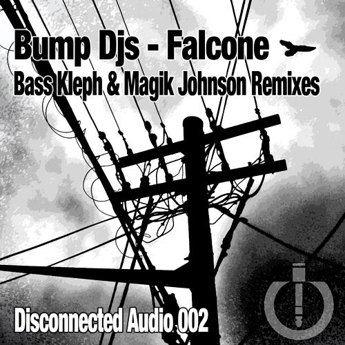 Bump DJs - Falcone (Original Mix) Disconnected Audio 002