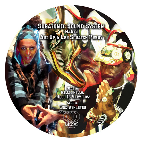 "Lee ""Scratch"" Perry & Ari Up meet Subatomic Sound - Hello, Hell Is Very Low (7"" mix)"