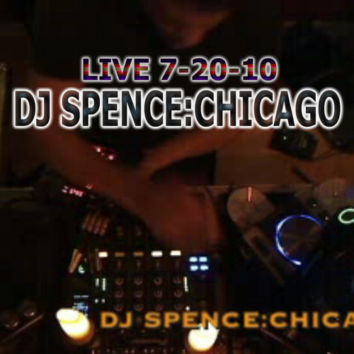 SPENCE:CHICAGO Live 7-20-10