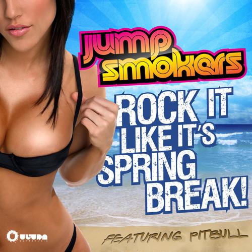 Jump Smokers feat. Pitbull - Rock It Like It's Spring Break