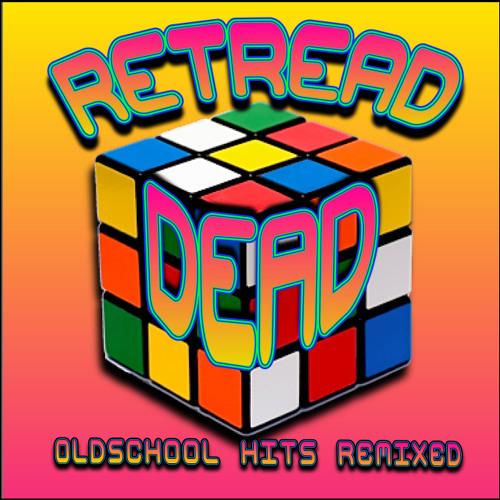 Retread Dead (Oldschool Hits Remixed)