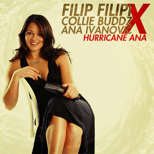 Filip Filipi - Hurricane Ana (Feat. Ana Ivanovic & Collie Buddz)