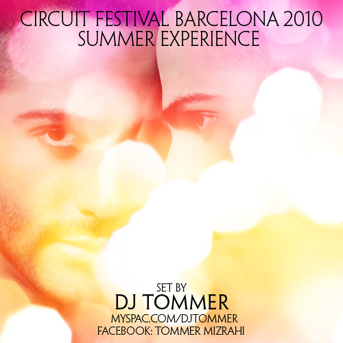 PODCAST --- Summer Experience - Circuit Festival Barcelona - August 2010  (TOMMER MIZRAHI)